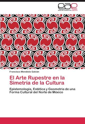 El Arte Rupestre En La Simetria de La Cultura