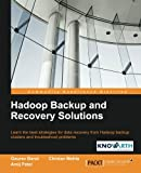 Hadoop Backup and Recovery Solutions