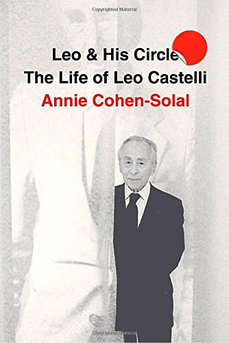Leo And His Circle  The Life Of Leo Castelli