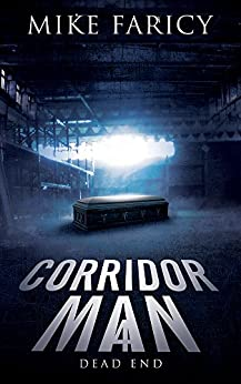 Corridor Man 4: Dead End by [Faricy, Mike]