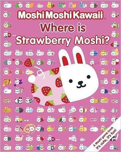 Moshi Moshi Kawaii: Where's Strawberry Moshi? by Anne Fine (2010-07-05)