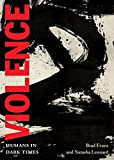 img - for Violence: Humans in Dark Times (City Lights Open Media) book / textbook / text book