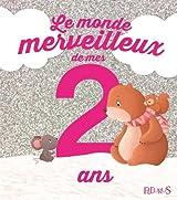 Le monde merveilleux de mes 2 ans : Pour les filles !