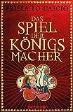 Das Spiel der Königsmacher: Roman (German Edition)