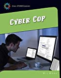 Cyber Cop (Cool STEAM Careers: 21st Century Skills Library)