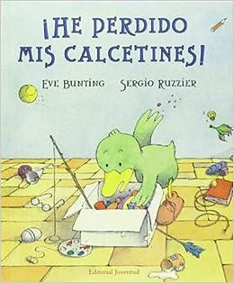 He perdido mis calcetines! (Spanish Edition): Eve Bunting, Juventud, Sergio Ruzzier: 9788426140173: Amazon.com: Books