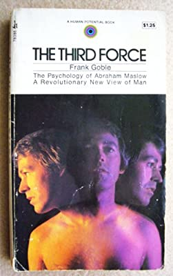 The Third Force (The Psychology of Abraham Maslow)
