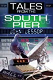 Tales from the South Pier, John Jessop, 1847481671
