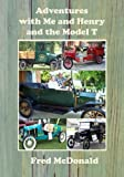 img - for Adventures with Me and Henry and the Model T book / textbook / text book