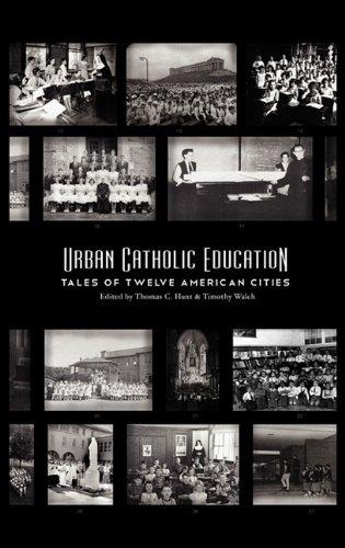 Urban Catholic Education  Tales Of Twelve American Cities