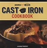 Griswold and Wagner Cast Iron Cookbook Delicious and Simple Comfort Food by Pruess, Joanna [Skyhorse Publishing,2009] (Hardcover)