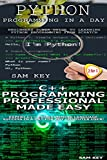 Programming #42:Python Programming In A Day & C++ Programming Professional Made Easy (Python Programming, Python Language, Python for beginners, C++ Programming, ... Programming Languages, C++, C Programming)