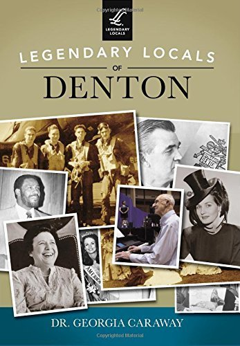 Legendary Locals of Denton by Dr. Georgia Caraway - Denton Shopping Mall