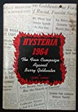 Hysteria 1964;: The fear campaign against Barry Goldwater