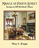 Miracle on Fourth Street: Saving an Old Merchant's House