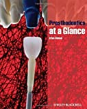Prosthodontics at a Glance 1st (first) Edition by Ahmad, Irfan published by Wiley-Blackwell (2012)