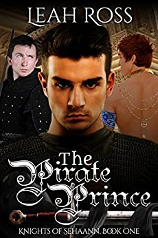 The Pirate Prince: Knights of Sehaann, Book One by [Ross, Leah]