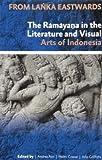 From Lanka Eastwards: The Ramayana in the Literature and Visual Arts of Indonesia (Verhandelingen Van Het Koninklijk Instituut Voor Taal-, Land)
