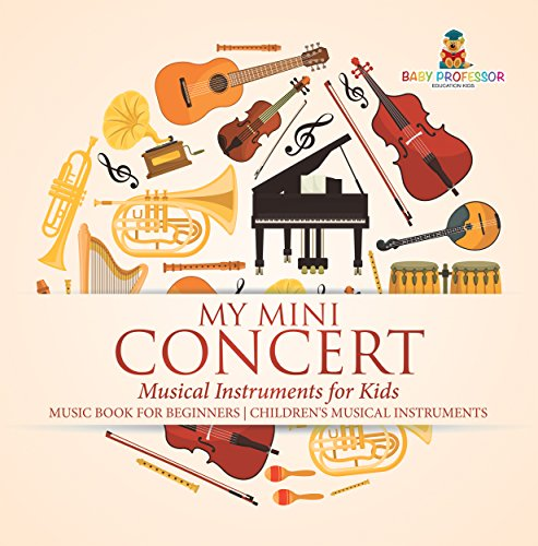 My Mini Concert - Musical Instruments for Kids - Music Book for Beginners | Children