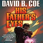 His Father's Eyes: The Case Files of Justis Fearsson, Book 2 | David B. Coe
