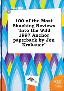 book review jon krakauers into the wild essay Free essay: this book into the wild is about into the wild essay into the wild by jon krakauer into the wild: formalist response jon krakauers' novel.