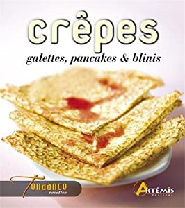 Crepes Galettes Pancakes Et Blinis