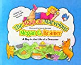 The Magical, Marvelous Megan G. Beamer, Karen Gedig Burnett, 0966853067