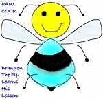 Brandon the Fly Learns His Lesson: Pete the Bee Stories, Book 10 | Paul Cook