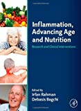 Inflammation, Advancing Age and Nutrition : Research and Clinical Interventions, , 0123978033