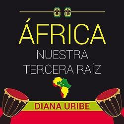 África nuestra tercera raíz [Africa, Our Third Root]