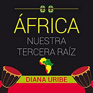 África nuestra tercera raíz [Africa, Our Third Root] Audiobook