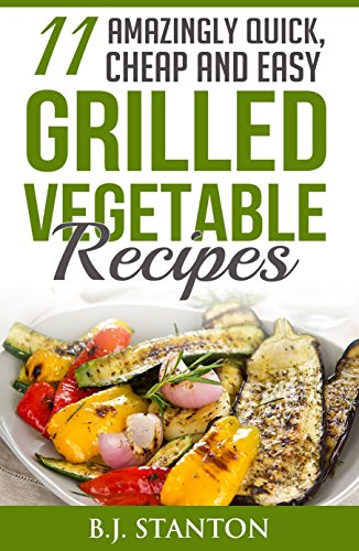 11-amazingly-quick-cheap-and-easy-grilled-vegetable-recipes