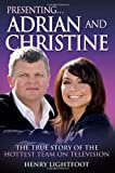 The Dream Team - Adrian Chiles and Christine Bleakley: The True Story of TVs Hottest Presenting Team by Henry Lightfoot (2011-02-01)