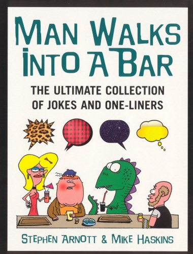 Man Walks Into a Bar: The Ultimate Collection of Jokes and One-Liners PDF