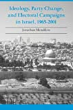 Ideology, Party Change, and Electoral Campaigns in Israel, 1965-2001 (SUNY series in Israeli Studies)