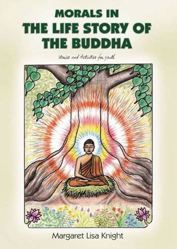 Morals in the Life Story of the Buddha: Stories and Activities for Youth