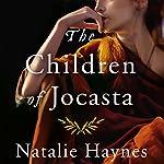 The Children of Jocasta   Natalie Haynes