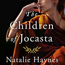 The Children of Jocasta Audiobook by Natalie Haynes Narrated by Kristin Atherton