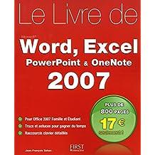 Le livre de Word, Excel, Power Point & OneNote 2007