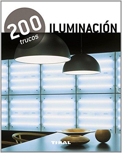 Descargar Libro 200 Trucos En Decoración Iluminación Equipo Tikal