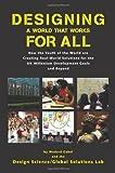 Designing a World That Works for All, Medard Gabel, 1456329758