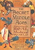 The Secret Middle Ages, Malcolm Jones, 0275979806