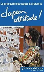 Japan Attitude ! Le petit guide des usages et coutumes