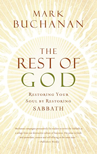 the-rest-of-god-restoring-your-soul-by-restoring-sabbath