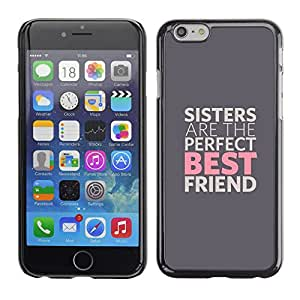 CASEMAX Slim Hard Case Cover Armor Shell FOR iPhone 6- SISTERS ARE THE BEST FRIENDS