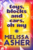 Toys, Blocks and Cars, Oh My, Melissa Asher, 1448919592