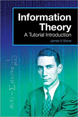 Information Theory: A Tutorial Introduction A Tutorial Introduction ...