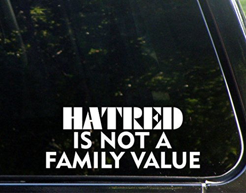 Hatred Is Not A Family Value - 8 3/4