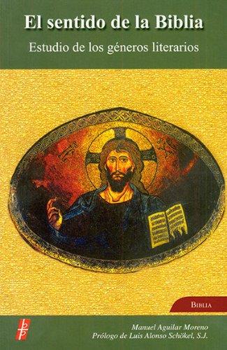 El Sentido De La Biblia: Estudio de los generos literarios (Spanish Edition)