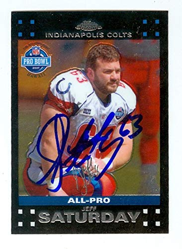 Jeff Saturday autographed football card (Indianapolis Colts) 2007 Topps Chrome #TC100 All Pro - NFL Autographed Football Cards